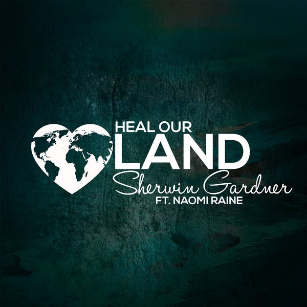 Sherwin Gardner - Heal Our Land