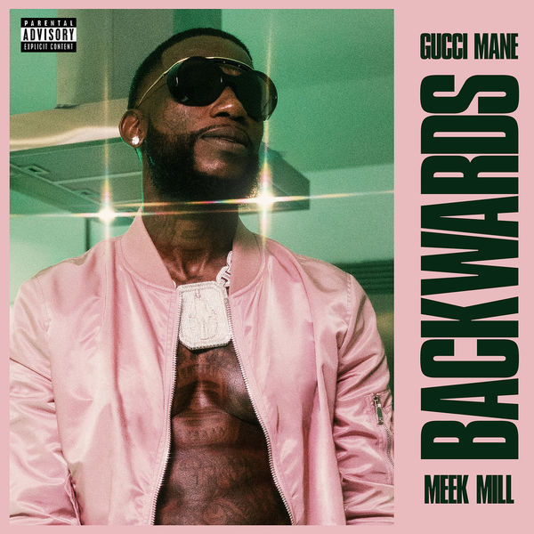 GUCCI MANE - Backwards feat Meek Mill