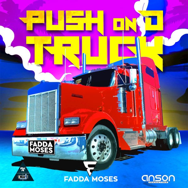 Fadda Moses - Push On D Truck
