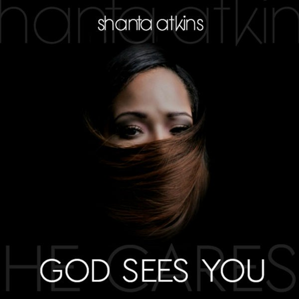 Shanta Atkins - God Sees You