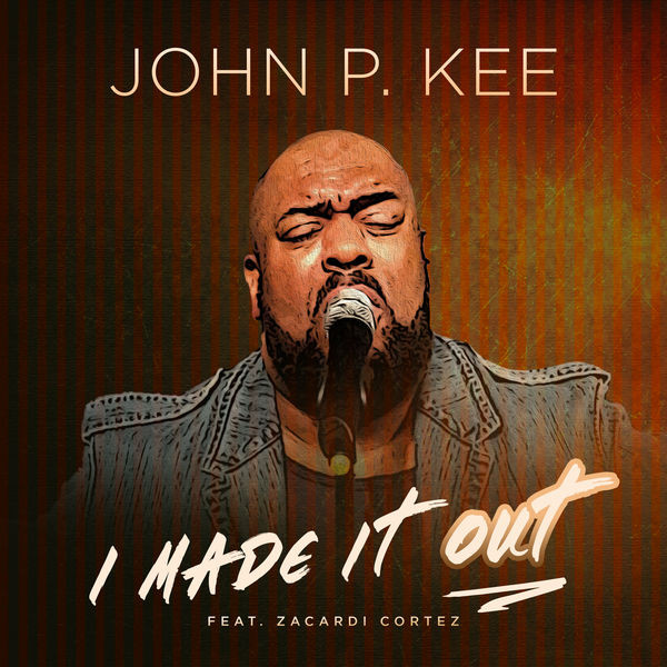 John P.Kee - I Made It out