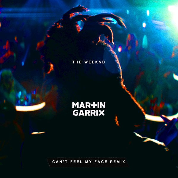 The Weeknd - Can't Feel My Face (Martin Garrix Remix)