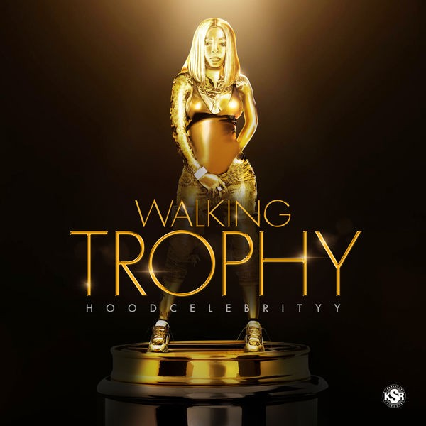 HoodCelebrityy - Walking Trophy