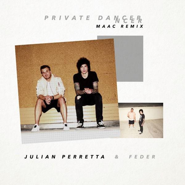 Julian Perretta, Feder - Private Dancer (MAAC Remix)