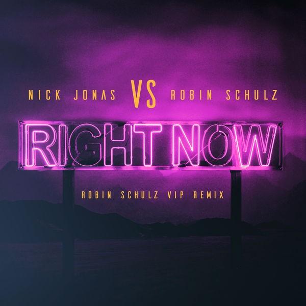 Nick Jonas Ft Robin Schulz - Right Now