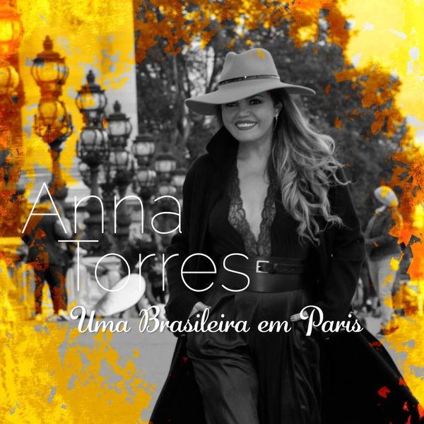 ANNA TORRES - Brasileira Em Paris