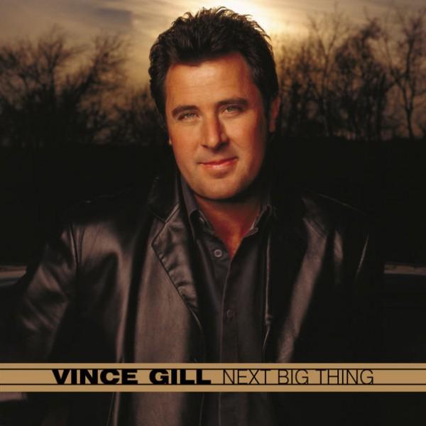 Vince Gill - Next Big Thing
