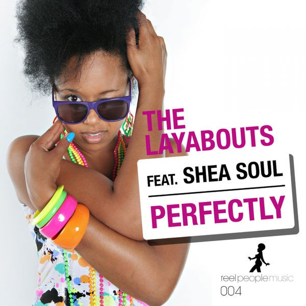 Perfectly featuring Shea Soul - The Layabouts Vocal Mix
