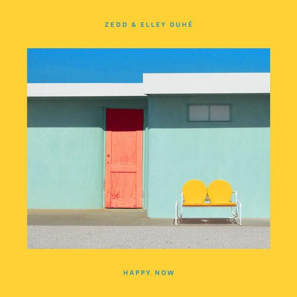 ZEDD & ELLEY DUHE - Happy now