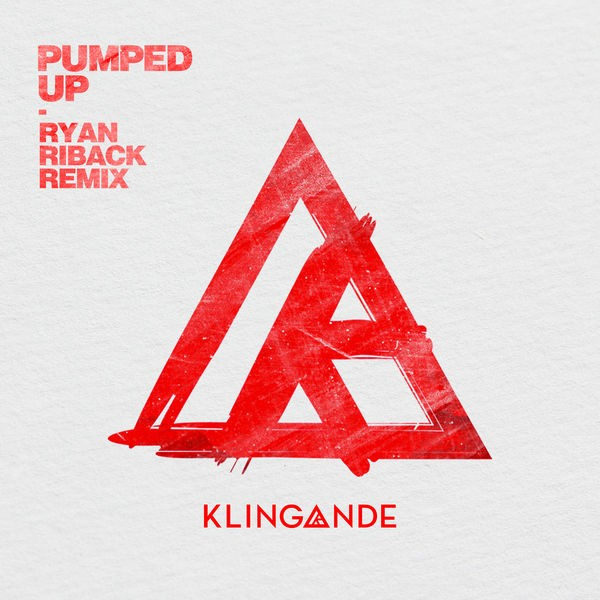 Klingande - Pumped Up (Ryan Riback Remix)