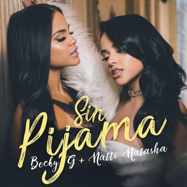 Becky G and Natti Natasha - Sin pijama