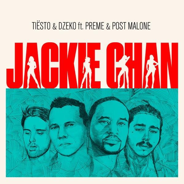 Tiesto and Dzeko feat. Preme and Post Malone - Jackie Chan