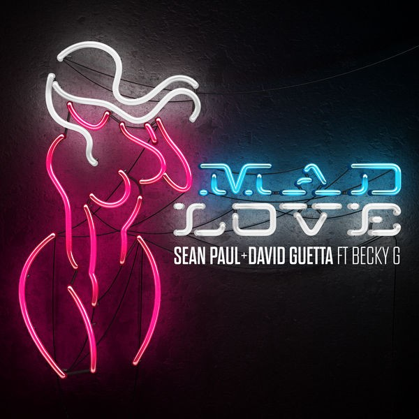Sean Paul, David Guetta, Becky G - Mad Love