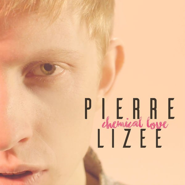 Pierre Lizee - Chemical Love