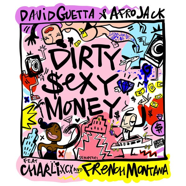 David Guetta & Afrojack & Charli Xcx & French Montana - Dirty Sexy Money