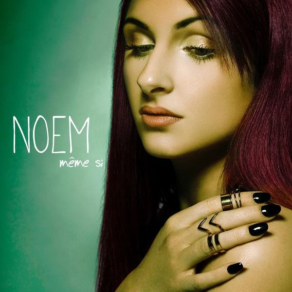 Noem - Même si