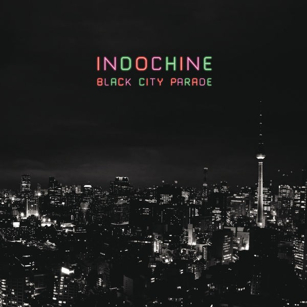 Indochine - Black City Parade - 2013