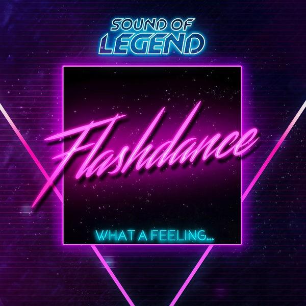 Sound Of Legend - What a Feeling...Flashdance - Radio Edit