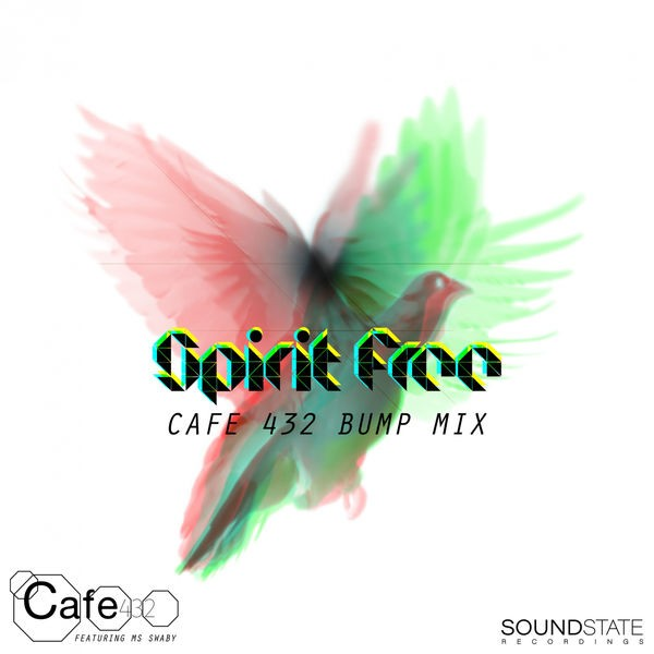 Cafe 432 feat Ms Swaby - Spirit Free (Cafe 432 Bump Mix)