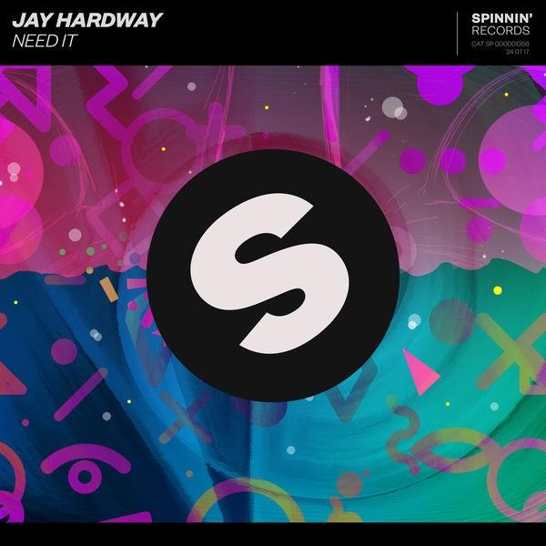 Jay Hardway - Need It
