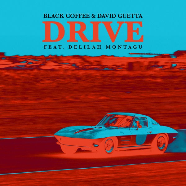 BLACK COFFEE - Drive (feat. Delilah Montagu)