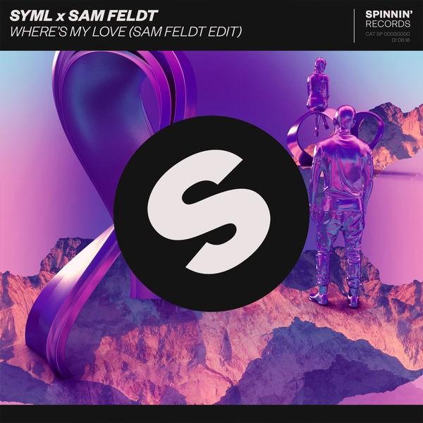 SYML & Sam Feldt - Where's My Love (Sam Feldt Edit)
