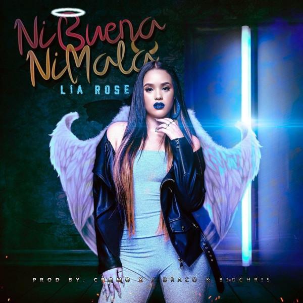 Lia Rose - Ni Buena Ni Mala