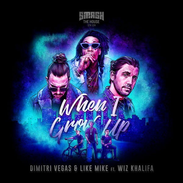Dimitri Vegas and Like Mike feat. Wiz Khalifa - When I grow up