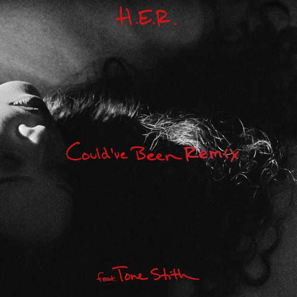 H.E.R - Could've been  (Remix) feat Tone Stith