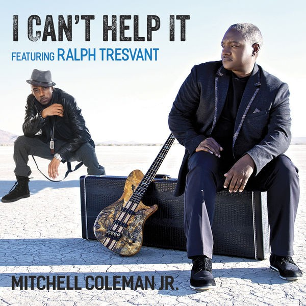 MITCHELL COLEMAN JR. - I CAN'T HELP IT