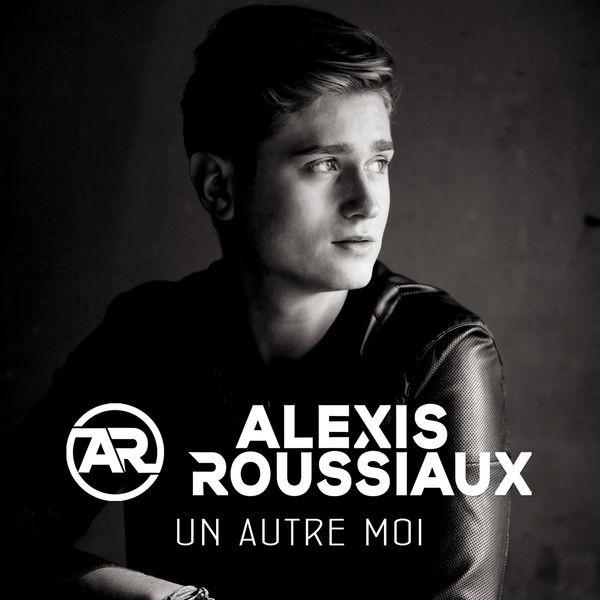 Alexis ROUSSIAUX - Un autre moi