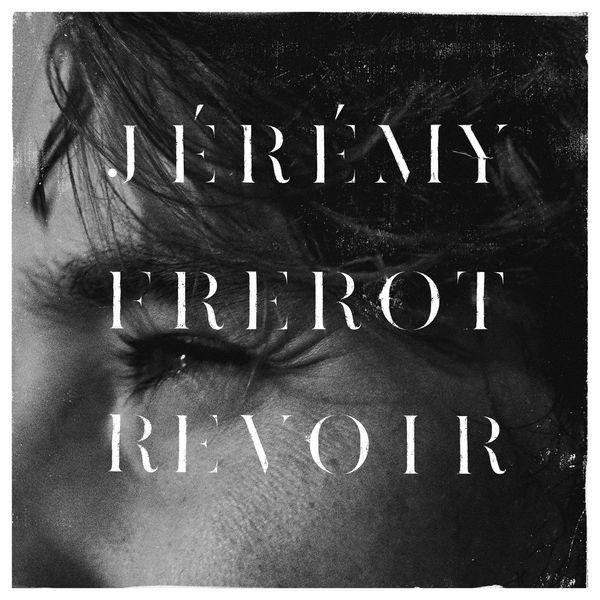 Revoir - Jeremy Frerot