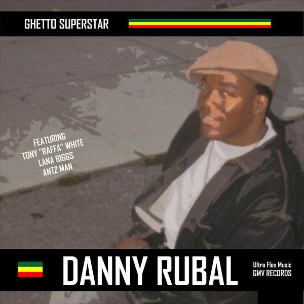 Danny Rubal - Ghetto Superstar