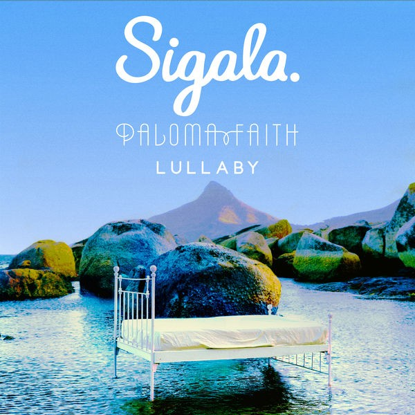 Sigala - Lullaby (feat. Paloma Faith)