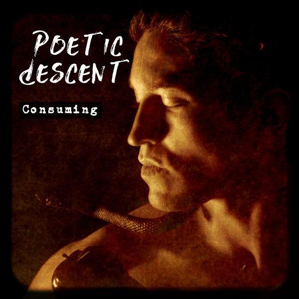 Poetic Descent - Consuming