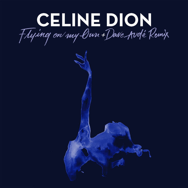 Celine Dion - Flying to my own