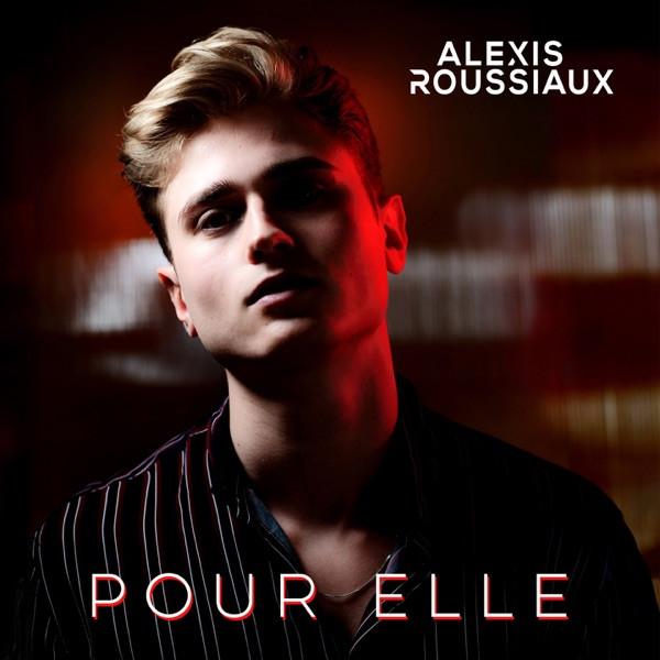 Alexis Roussiaux - Pour elle