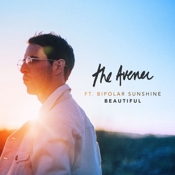 THE AVENER - Beautiful (feat. Bipolar Sunshine)