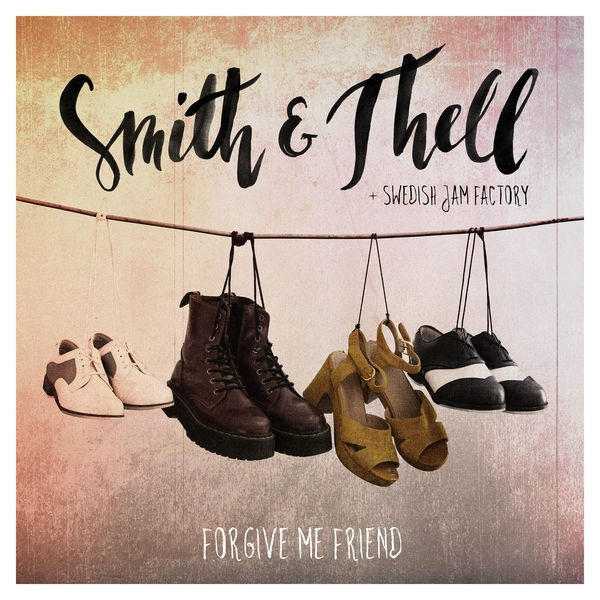 SMITH & THELL + SWEDISH JAM FACTORY - Forgive Me Friend