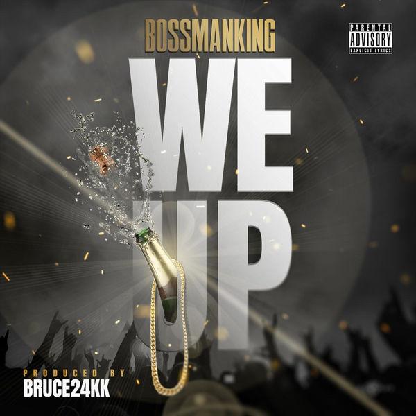BossManKing - We Up
