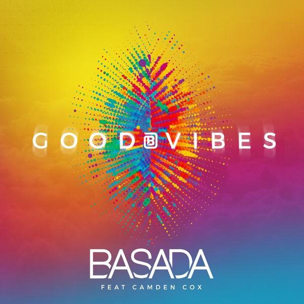 Basada + Camden Cox - Good Vibes