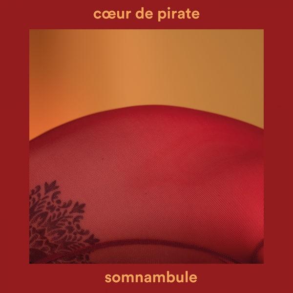 Coeur de Pirate - Somnambule