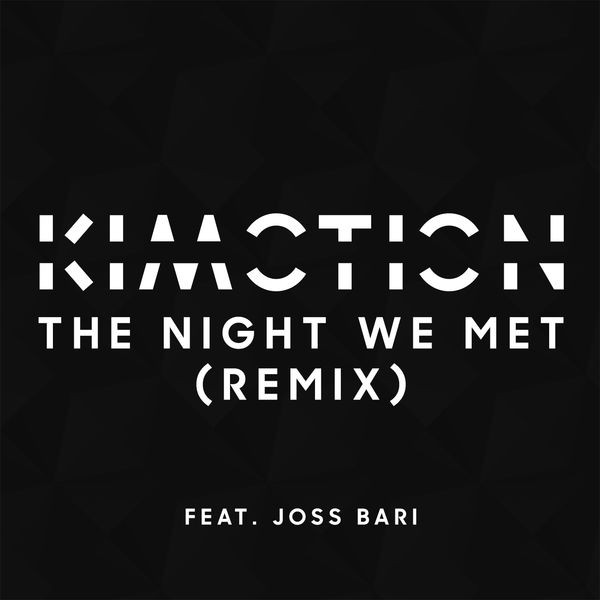 KIMOTION - THE NIGHT WE MET REMIX