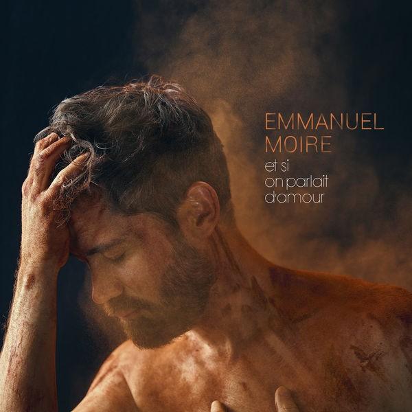 Emmanuel Moire - Et si on parlait d'amour