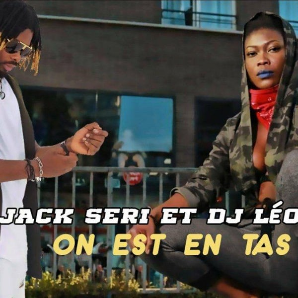 JACK SERI FEAT DJ LEO - On Est En Tas