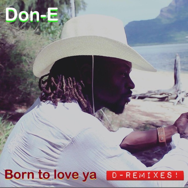 Don-E - Born To Love Ya