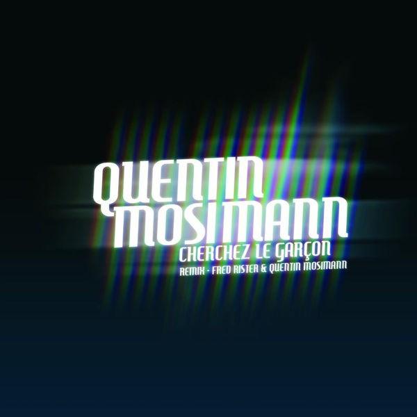 QUENTIN MOSIMANN - Cherchez Le Garcon