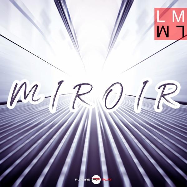LM - Miroir (Radio Edit)