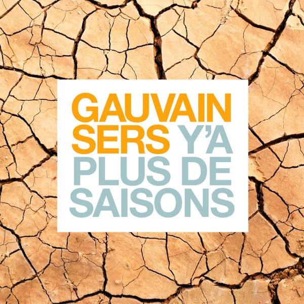 Gauvain Sers - Y'a plus de saisons