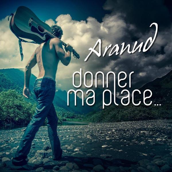 Aranud - Donner ma place
